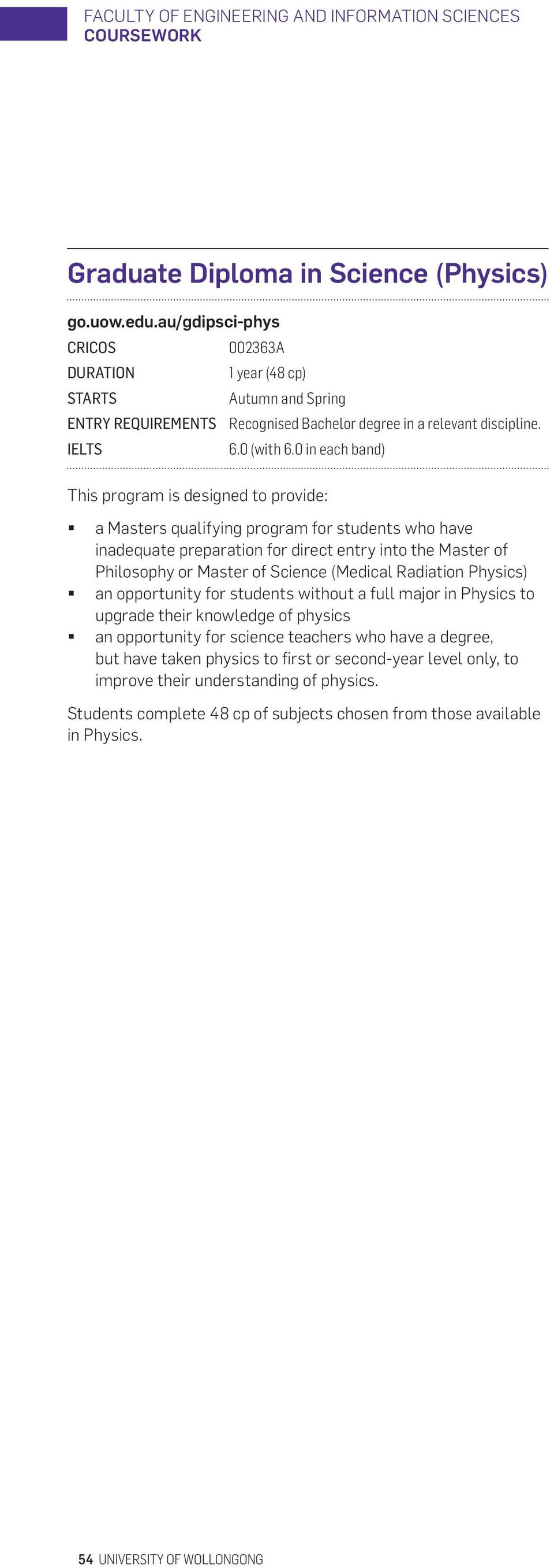 (Medical Radiation Physics) an opportunity for students without a full major in Physics to upgrade their knowledge of physics an opportunity for science teachers who have a degree,