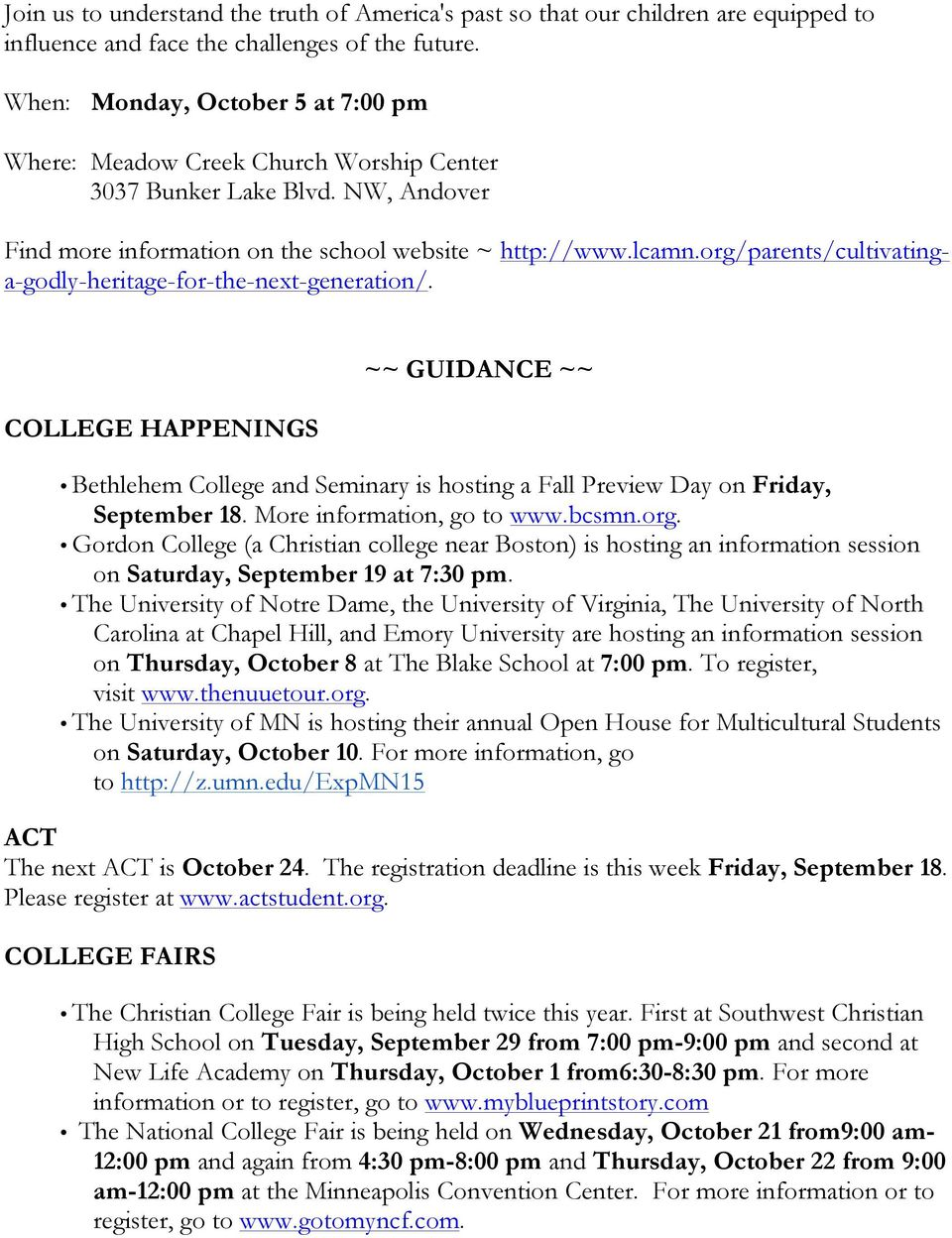 org/parents/cultivatinga-godly-heritage-for-the-next-generation/. COLLEGE HAPPENINGS ~~ GUIDANCE ~~ Bethlehem College and Seminary is hosting a Fall Preview Day on Friday, September 18.