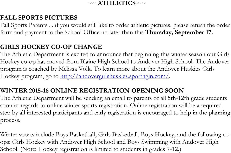 GIRLS HOCKEY CO-OP CHANGE The Athletic Department is excited to announce that beginning this winter season our Girls Hockey co-op has moved from Blaine High School to Andover High School.
