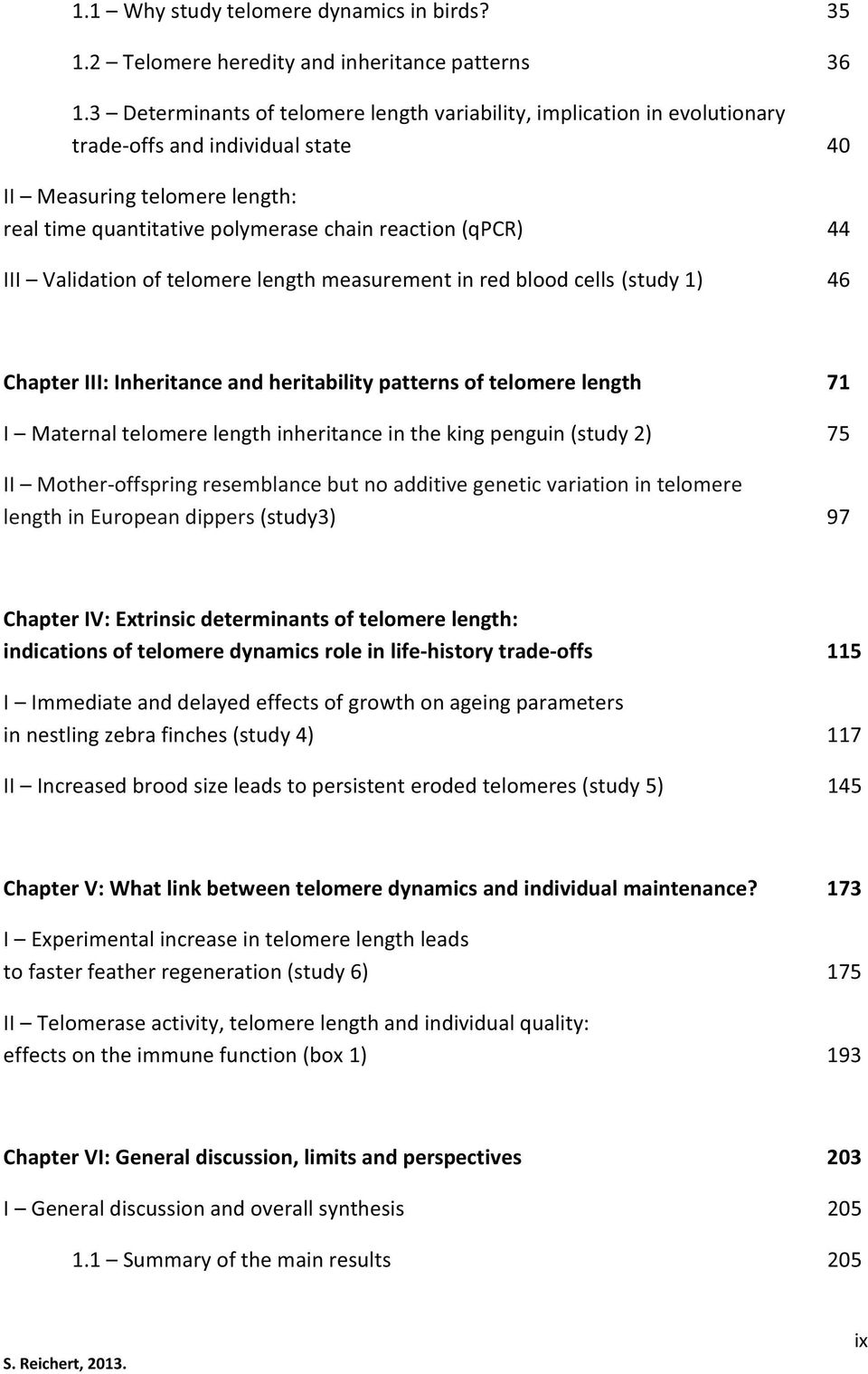 III Validation of telomere length measurement in red blood cells (study 1) 46 Chapter III: Inheritance and heritability patterns of telomere length 71 I Maternal telomere length inheritance in the