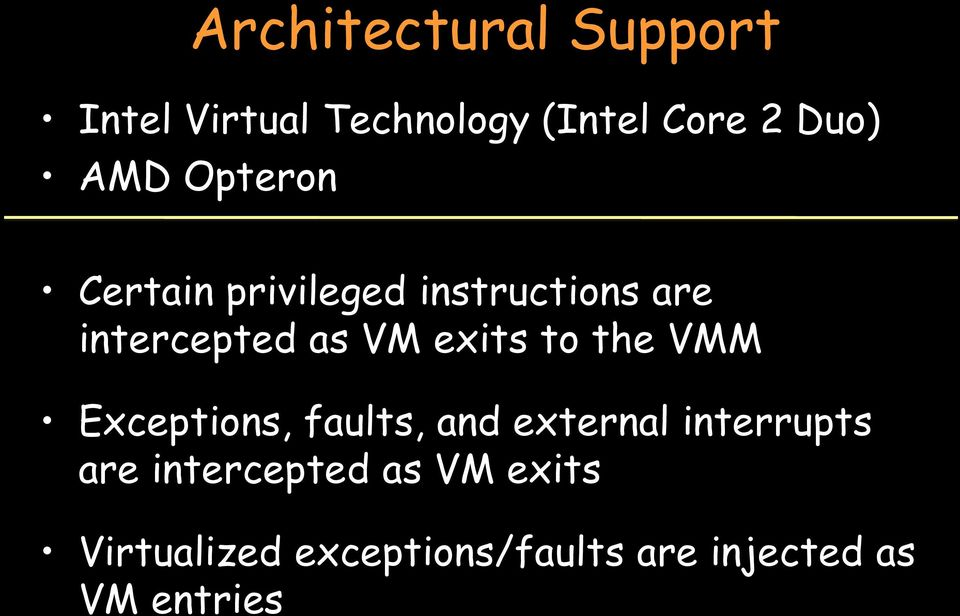 to the VMM Exceptions, faults, and external interrupts are