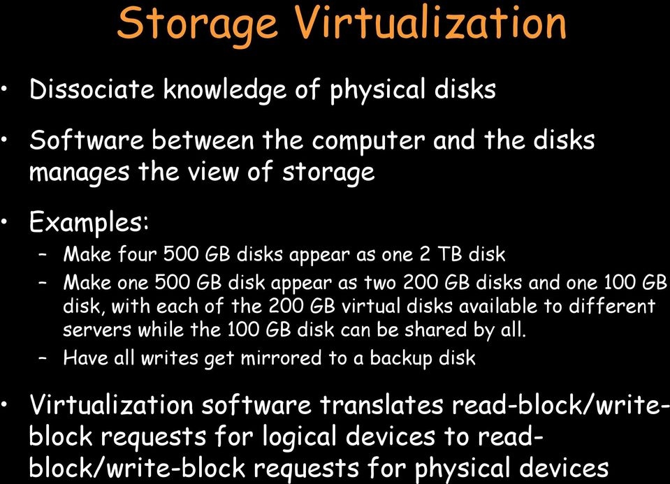 the 200 GB virtual disks available to different servers while the 100 GB disk can be shared by all.