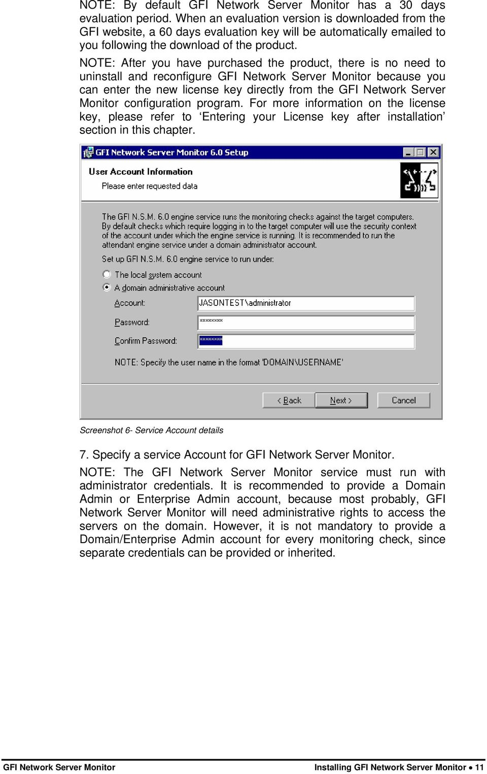 NOTE: After you have purchased the product, there is no need to uninstall and reconfigure GFI Network Server Monitor because you can enter the new license key directly from the GFI Network Server