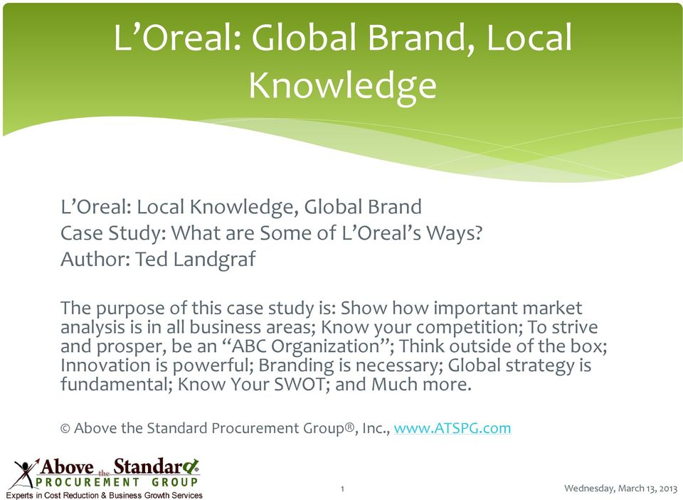 market entry strategy of l oreal This case china's beauty industry, l'oreal's foray focus on l'oreal, the world's largest cosmetics company, entered the booming chinese beauty-care market in 1997.