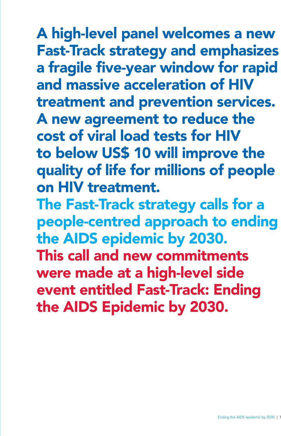A new agreement to reduce the cost of viral load tests for HIV to below US$ 10 will improve the quality of life for millions of people on HIV