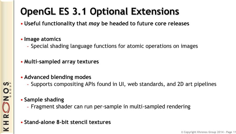 shading language functions for atomic operations on images Multi-sampled array textures Advanced blending modes -