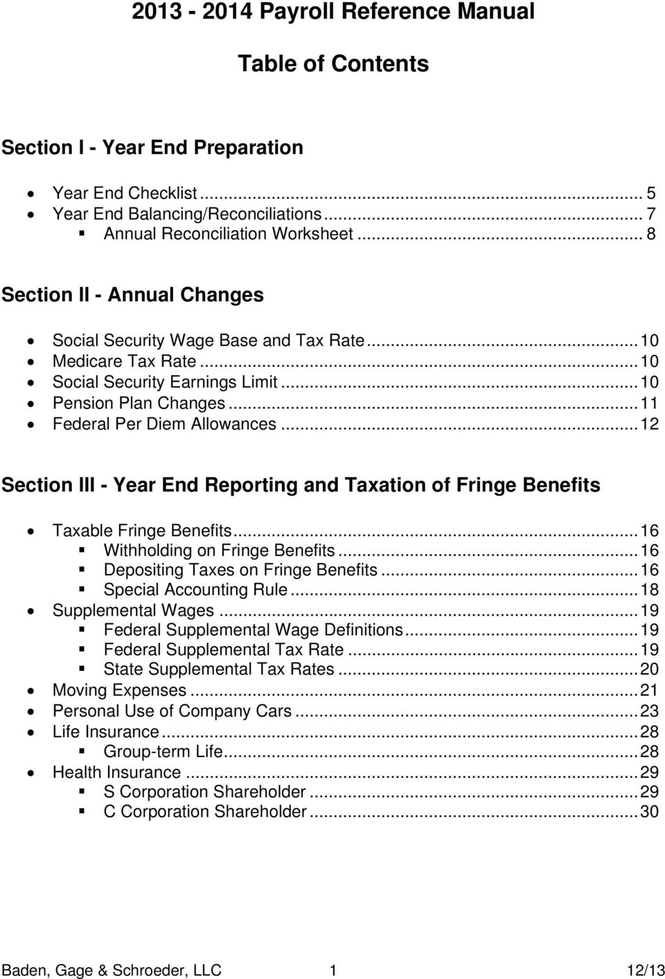 .. 12 Section III - Year End Reporting and Taxation of Fringe Benefits Taxable Fringe Benefits... 16 Withholding on Fringe Benefits... 16 Depositing Taxes on Fringe Benefits.