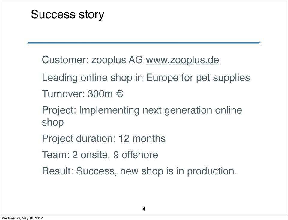 de Leading online shop in Europe for pet supplies Turnover: 300m