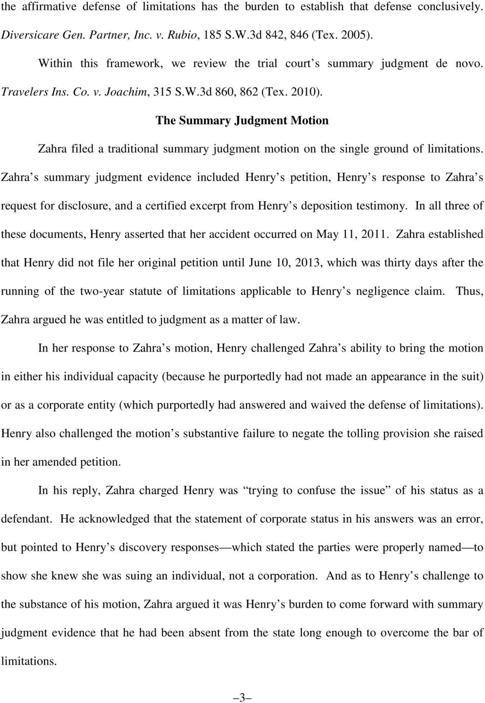 The Summary Judgment Motion Zahra filed a traditional summary judgment motion on the single ground of limitations.