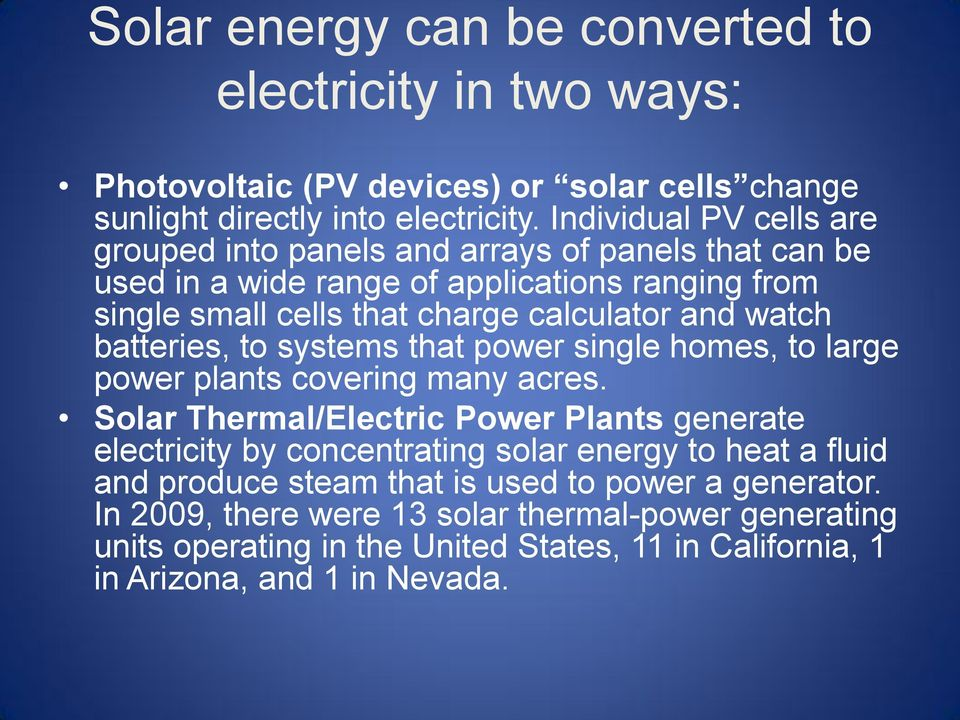watch batteries, to systems that power single homes, to large power plants covering many acres.