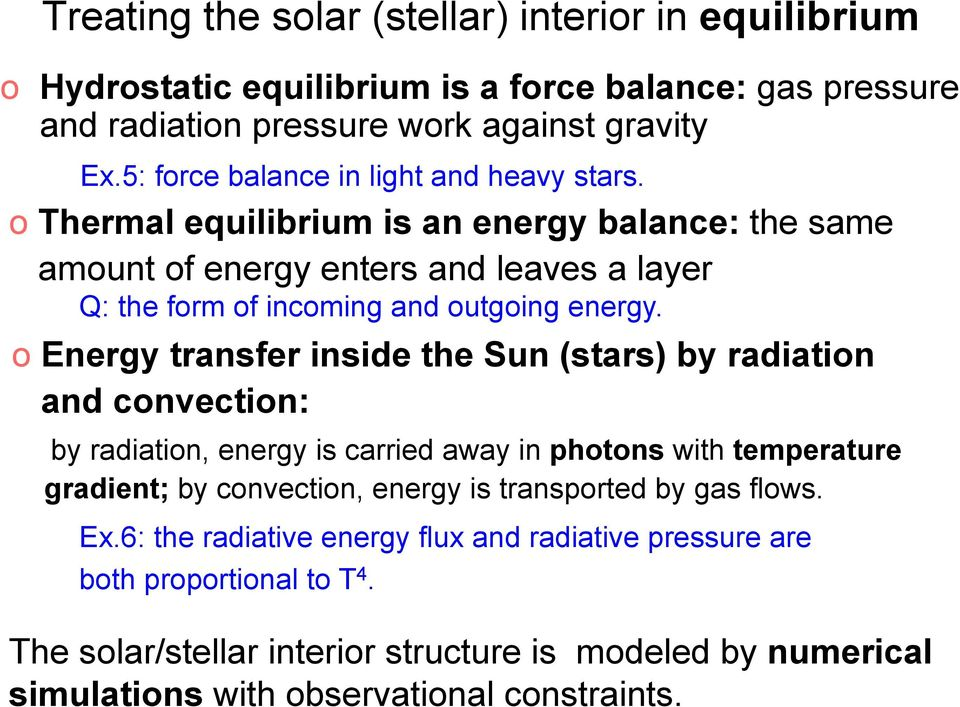 o Thermal equilibrium is an energy balance: the same amount of energy enters and leaves a layer Q: the form of incoming and outgoing energy.