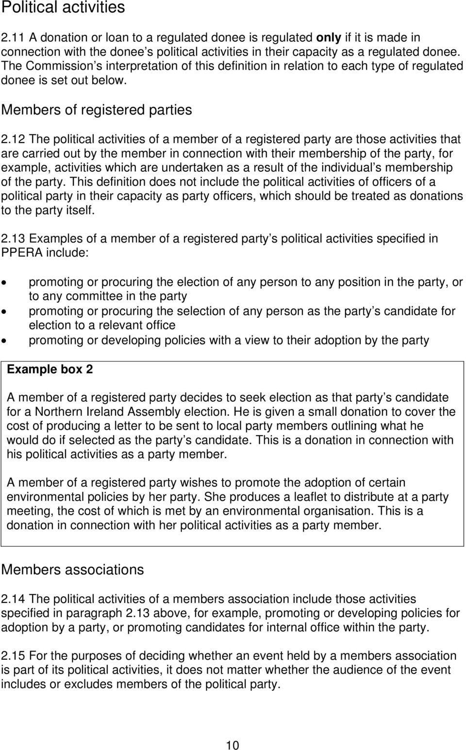 12 The political activities of a member of a registered party are those activities that are carried out by the member in connection with their membership of the party, for example, activities which
