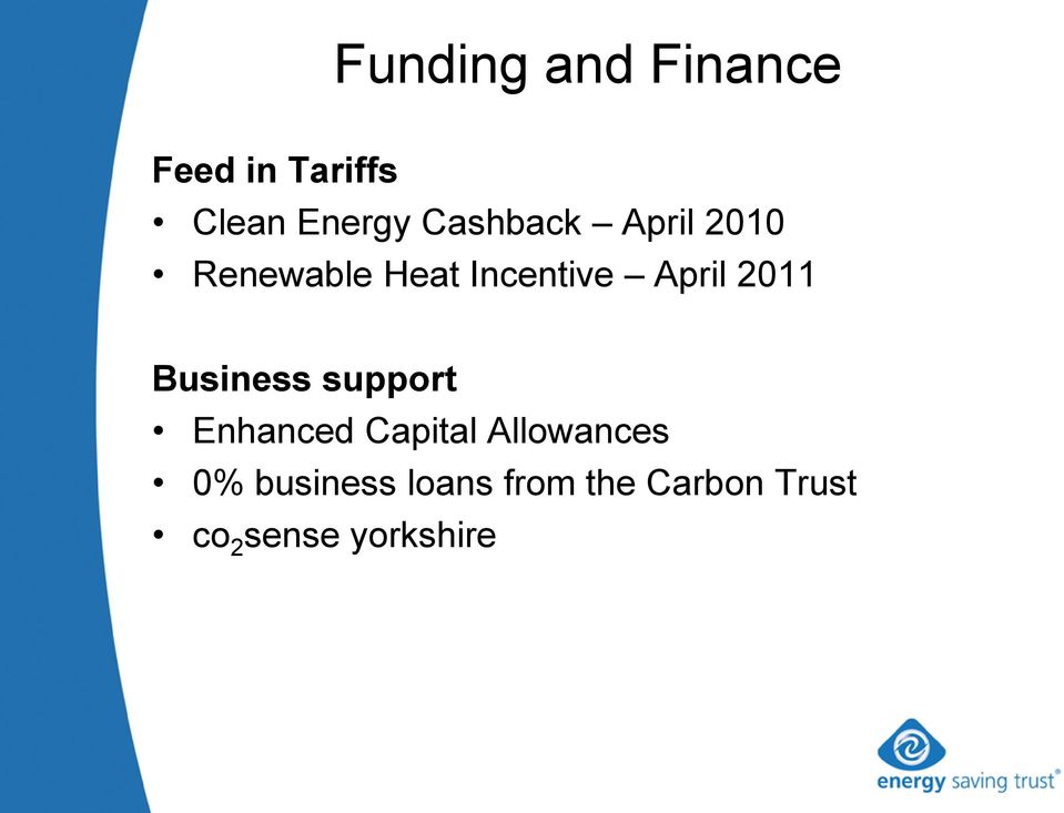 2011 Business support Enhanced Capital Allowances 0%