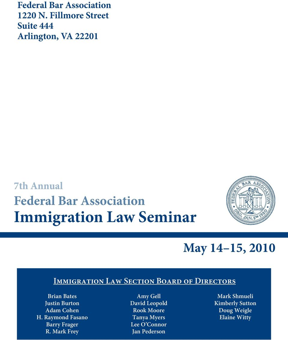 Seminar May 14 15, 2010 Immigration Law Section Board of Directors Brian Bates Justin Burton Adam