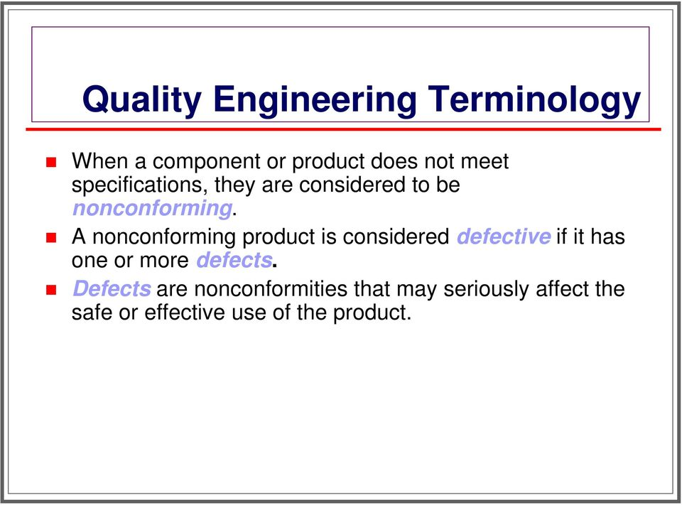 A nonconforming product is considered defective if it has one or more