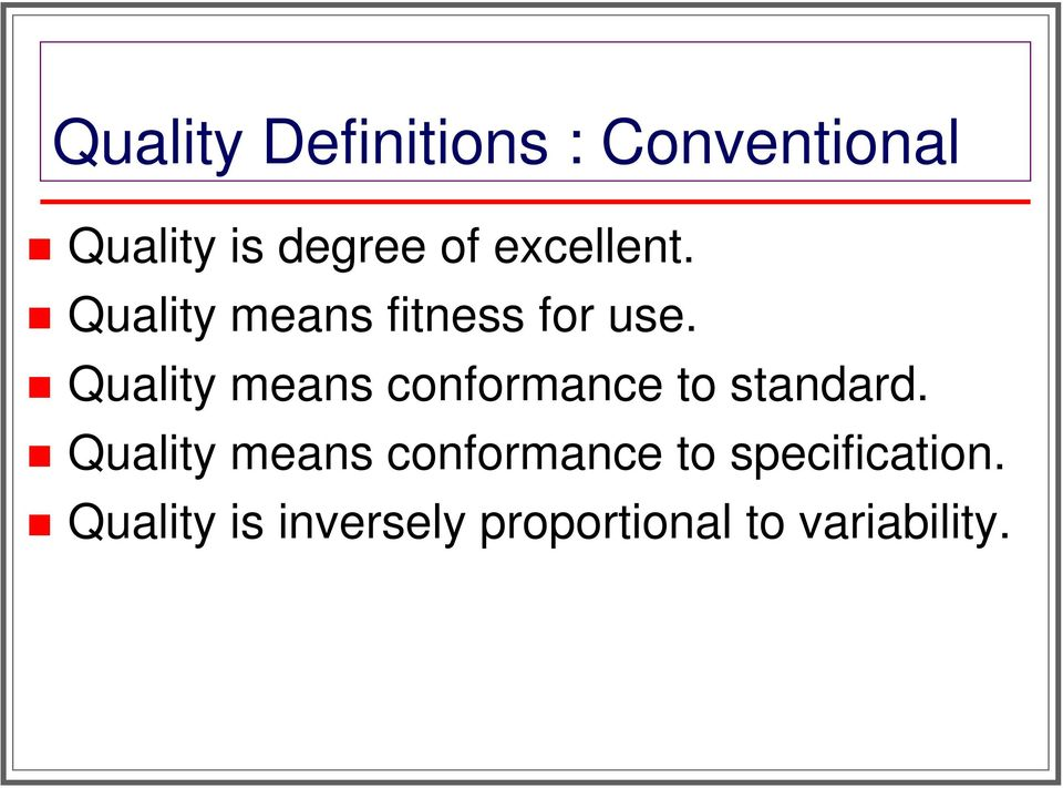 Quality means conformance to standard.