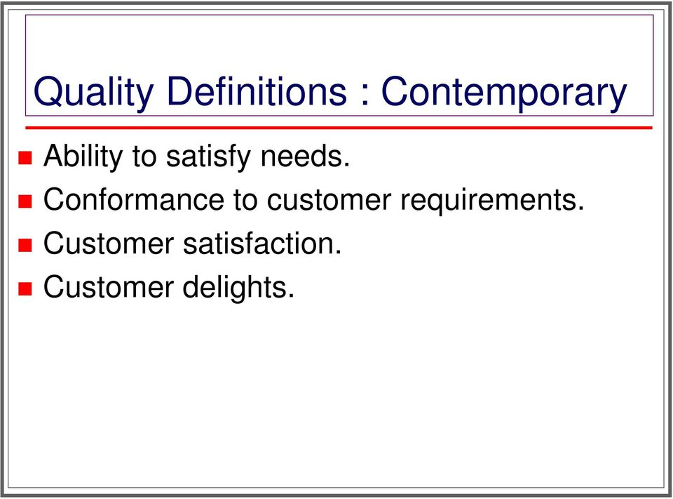 Conformance to customer