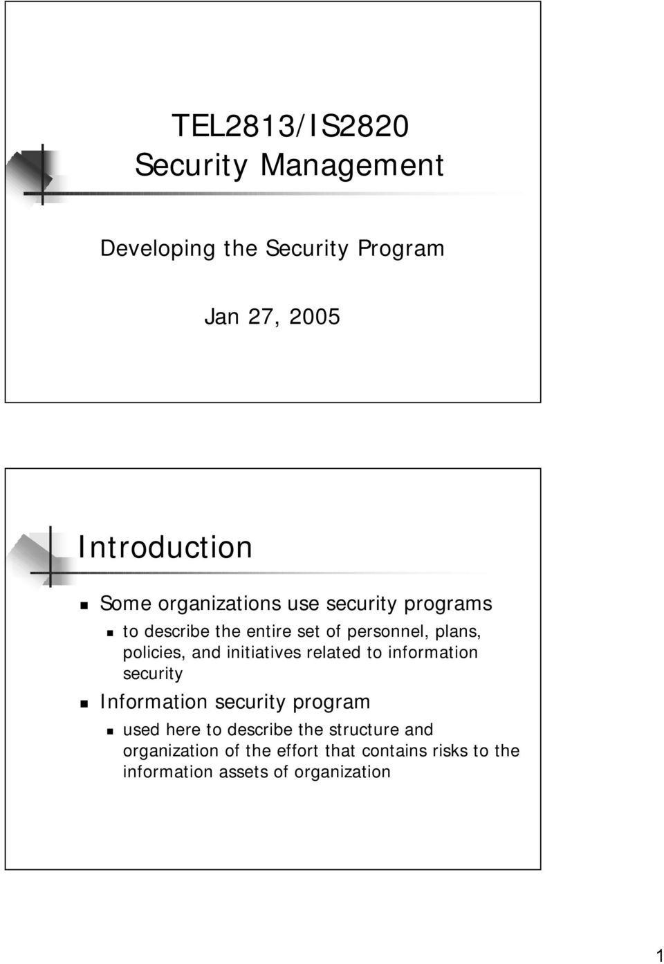 initiatives related to information security Information security program used here to describe the