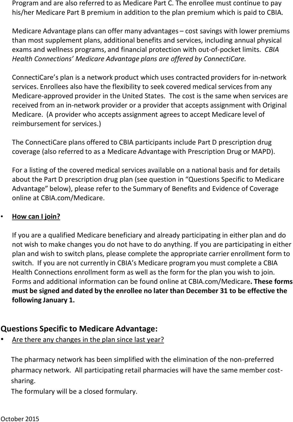 programs, and financial protection with out of pocket limits. CBIA Health Connections Medicare Advantage plans are offered by ConnectiCare.