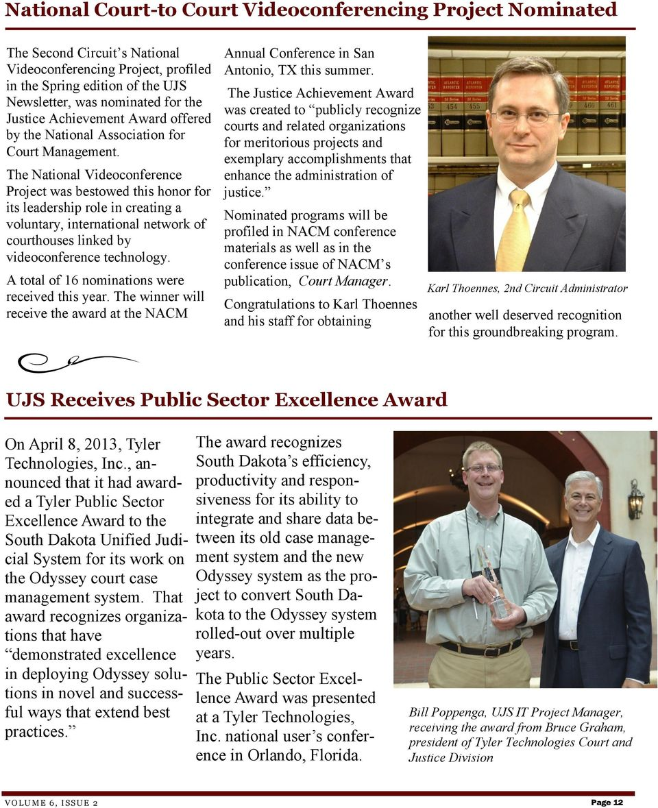 The National Videoconference Project was bestowed this honor for its leadership role in creating a voluntary, international network of courthouses linked by videoconference technology.