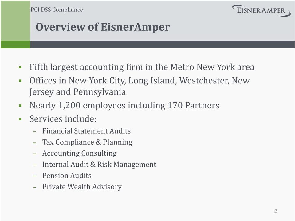 including 170 Partners Services include: Financial Statement Audits Tax Compliance & Planning