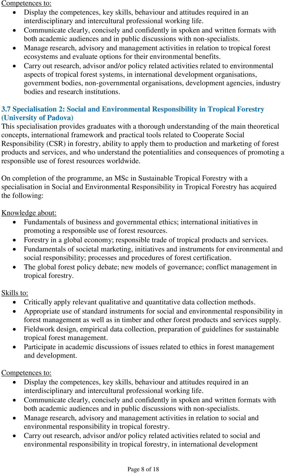 Manage research, advisory and management activities in relation to tropical forest ecosystems and evaluate options for their environmental benefits.