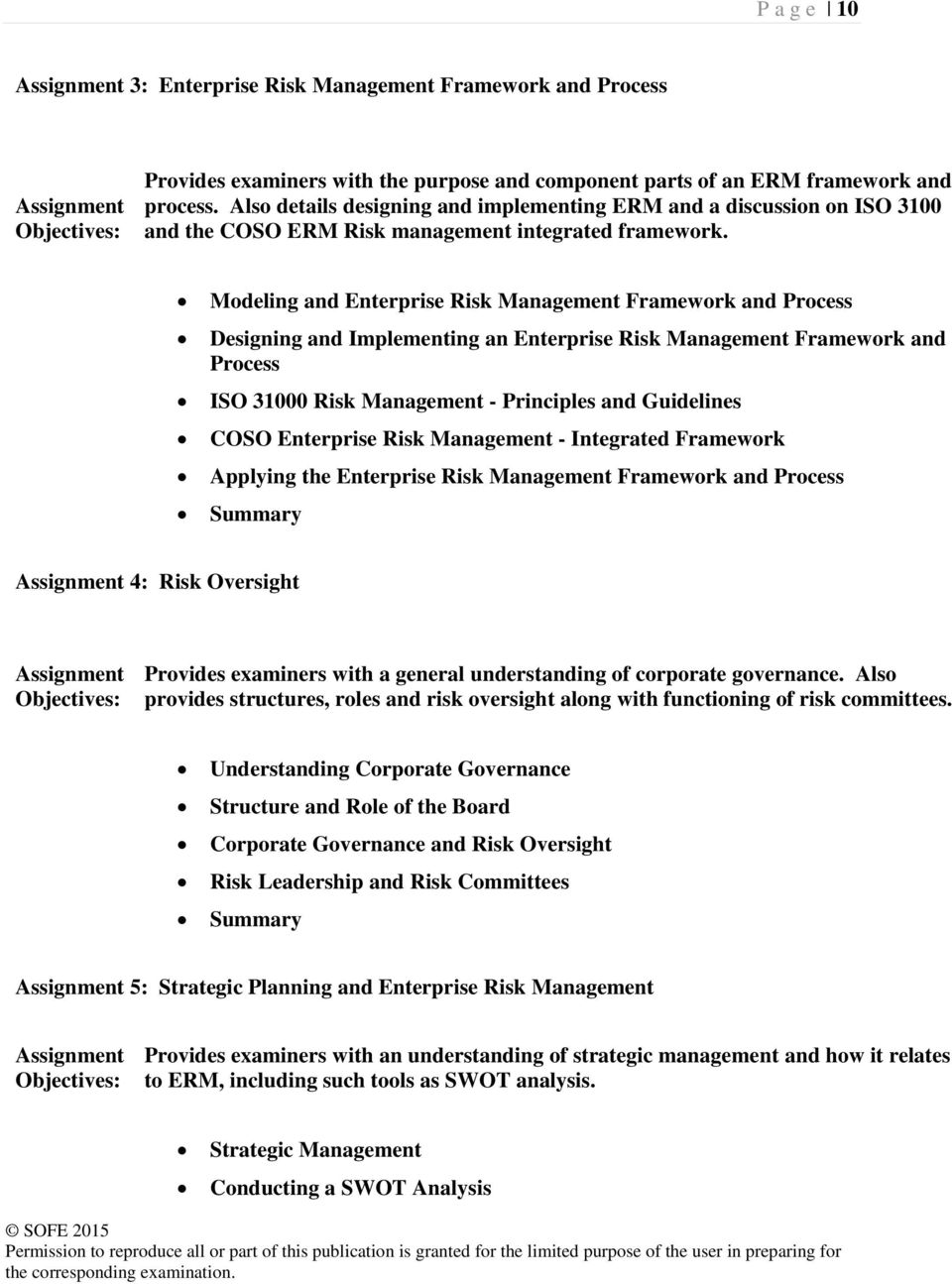 Modeling and Enterprise Risk Management Framework and Process Designing and Implementing an Enterprise Risk Management Framework and Process ISO 31000 Risk Management - Principles and Guidelines COSO