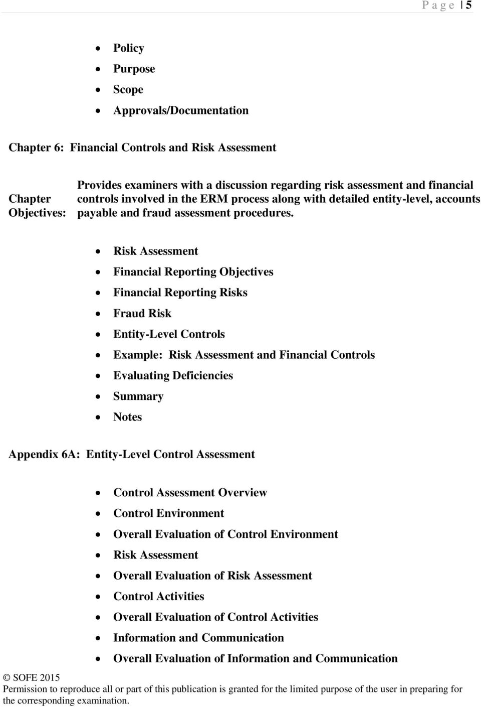 Risk Assessment Financial Reporting Objectives Financial Reporting Risks Fraud Risk Entity-Level Controls Example: Risk Assessment and Financial Controls Evaluating Deficiencies Notes Appendix 6A: