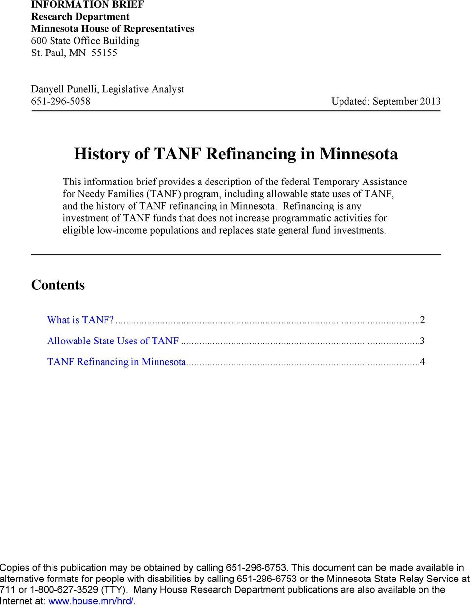 Temporary Assistance for Needy Families (TANF) program, including allowable state uses of TANF, and the history of TANF refinancing in Minnesota.