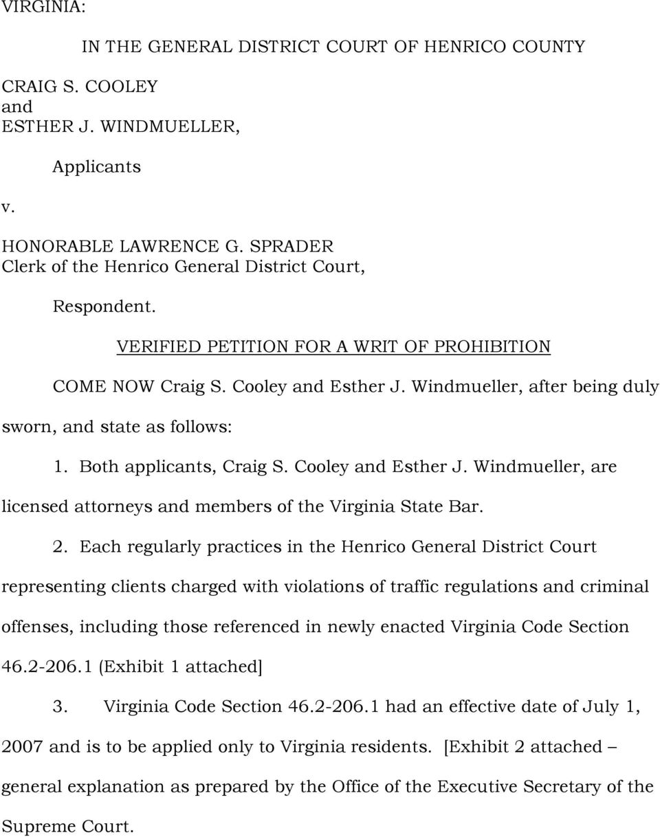 Windmueller, after being duly sworn, and state as follows: 1. Both applicants, Craig S. Cooley and Esther J. Windmueller, are licensed attorneys and members of the Virginia State Bar. 2.