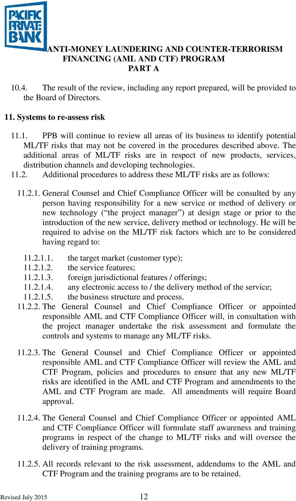 Additional procedures to address these ML/TF risks are as follows: 11