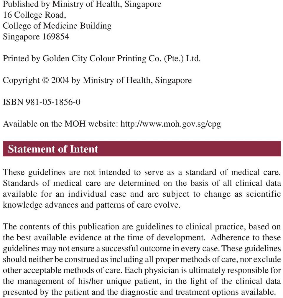 sg/cpg Statement of Intent These guidelines are not intended to serve as a standard of medical care.