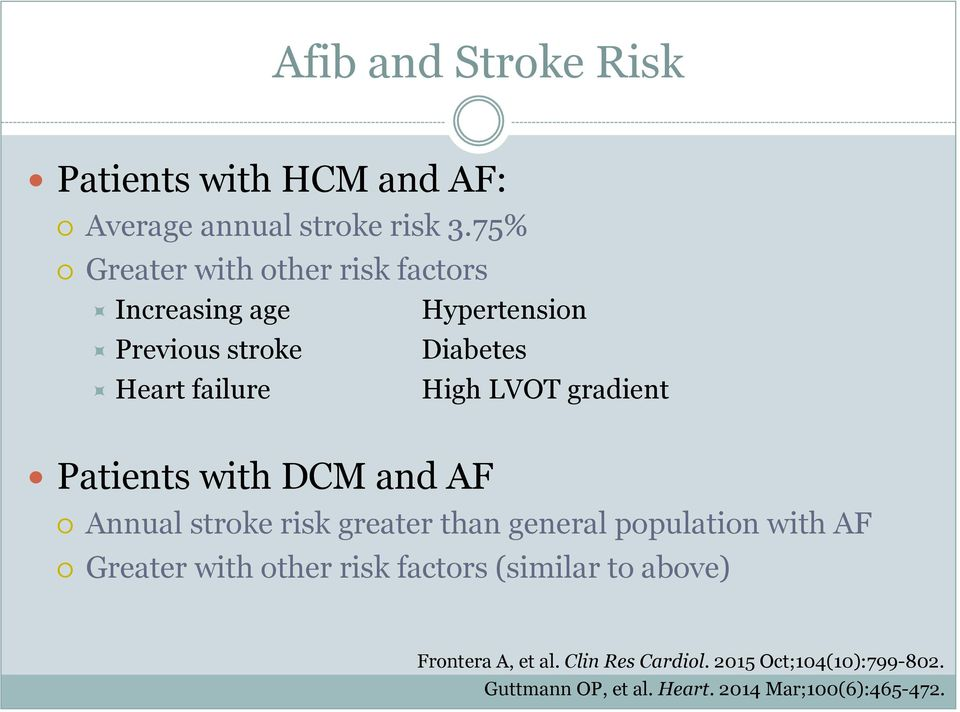 LVOT gradient Patients with DCM and AF Annual stroke risk greater than general population with AF Greater with
