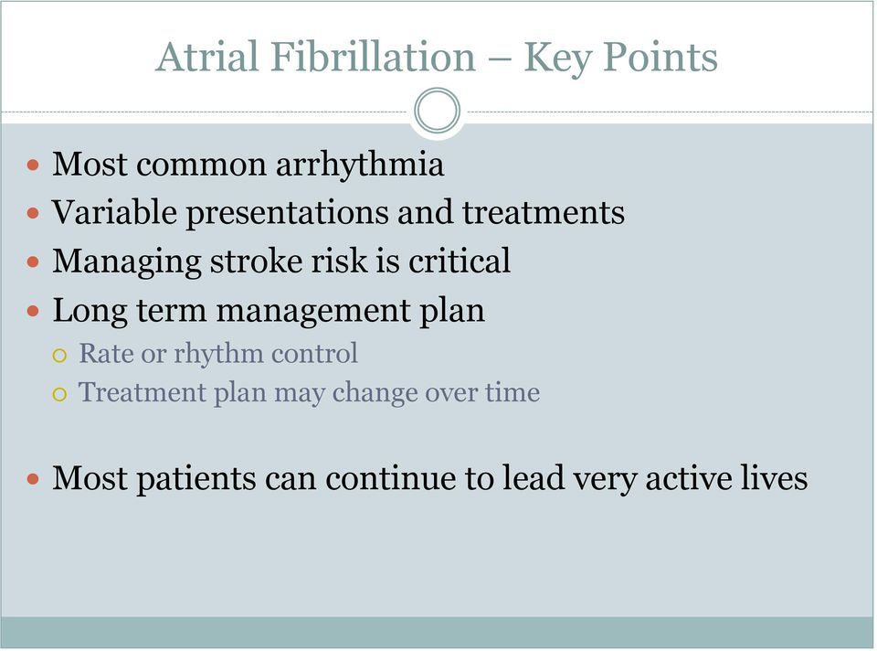 Long term management plan Rate or rhythm control Treatment plan