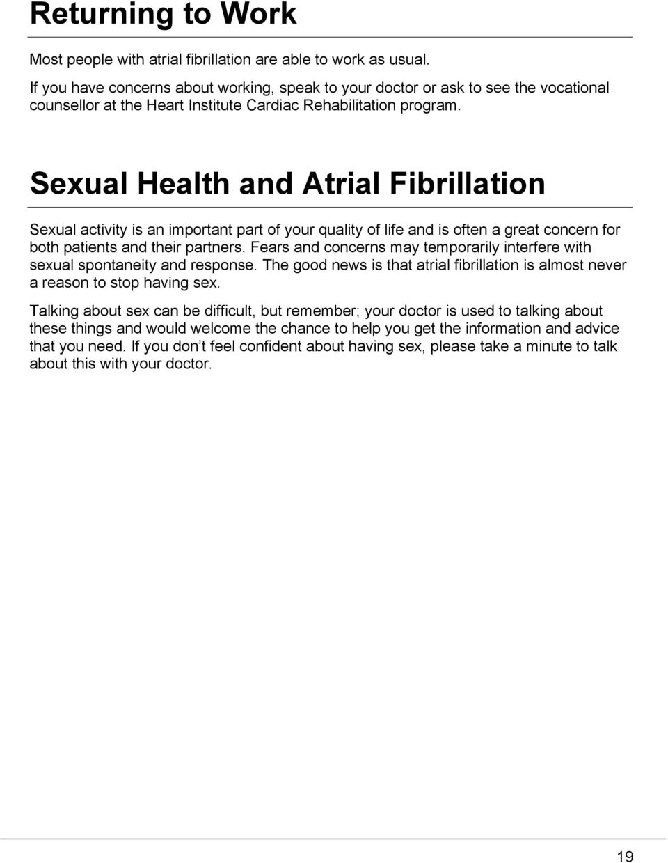 Sexual Health and Atrial Fibrillation Sexual activity is an important part of your quality of life and is often a great concern for both patients and their partners.