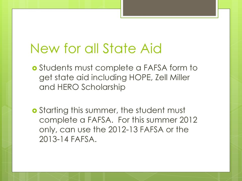 Starting this summer, the student must complete a FAFSA.