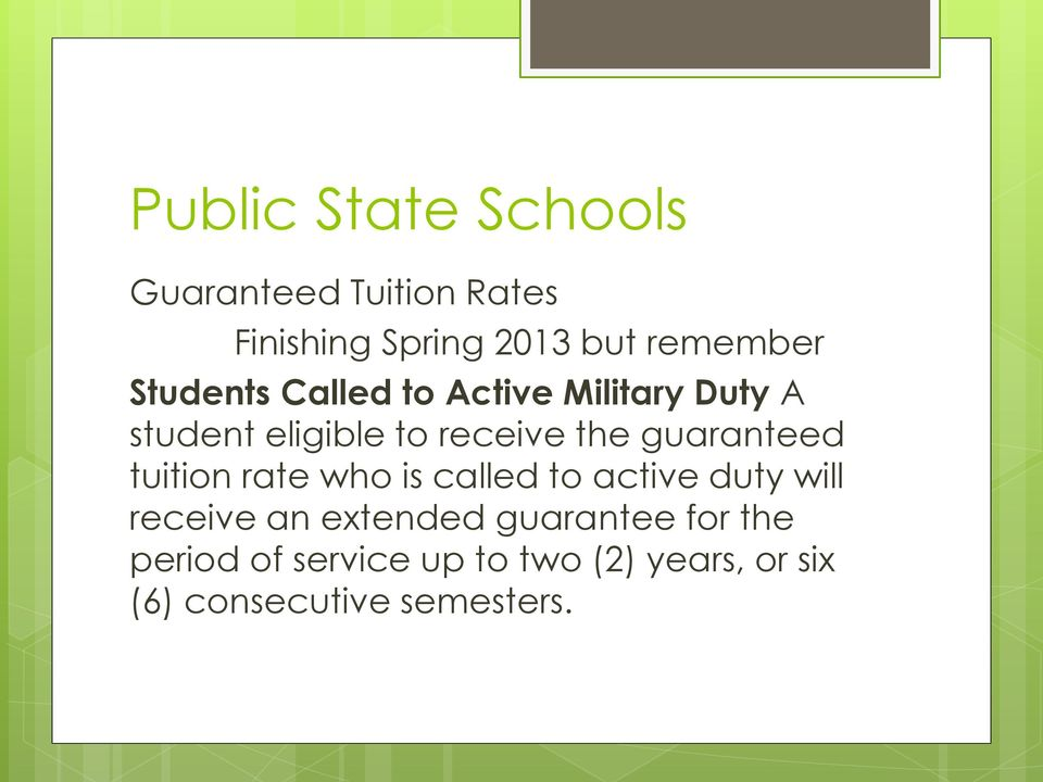 guaranteed tuition rate who is called to active duty will receive an extended