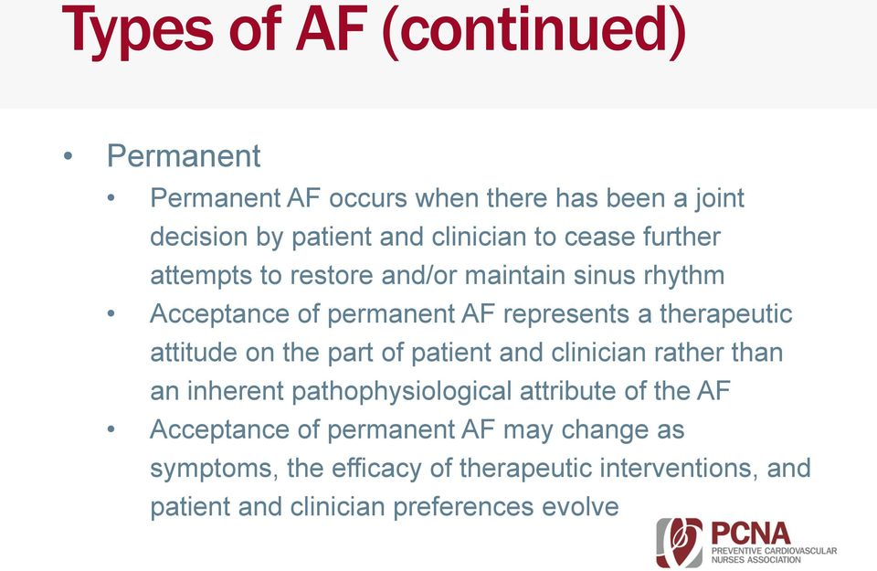 attitude on the part of patient and clinician rather than an inherent pathophysiological attribute of the AF Acceptance
