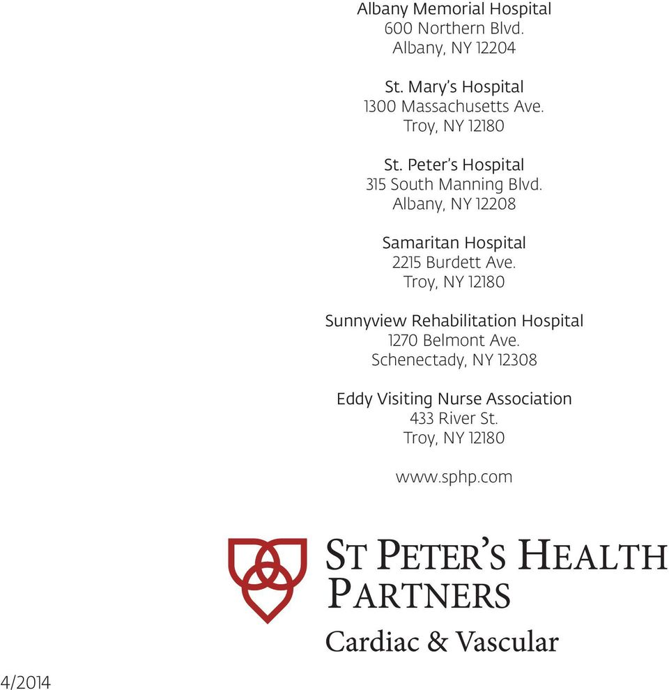 Peter s Hospital 315 South Manning Blvd. Albany, NY 12208 Samaritan Hospital 2215 Burdett Ave.