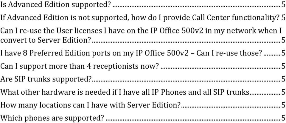 ... 5 I have 8 Preferred Edition ports on my IP Office 500v2 Can I re-use those?... 5 Can I support more than 4 receptionists now?