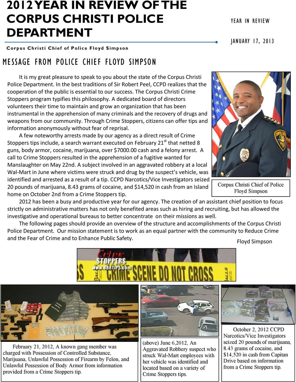 In the best traditions of Sir Robert Peel, CCPD realizes that the cooperation of the public is essential to our success. The Corpus Christi Crime Stoppers program typifies this philosophy.