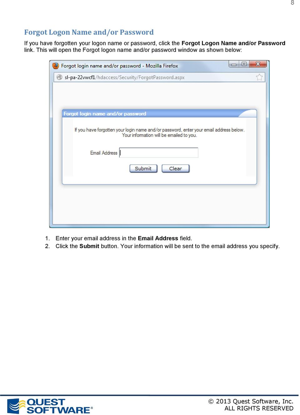 This will open the Forgot logon name and/or password window as shown below: 1.