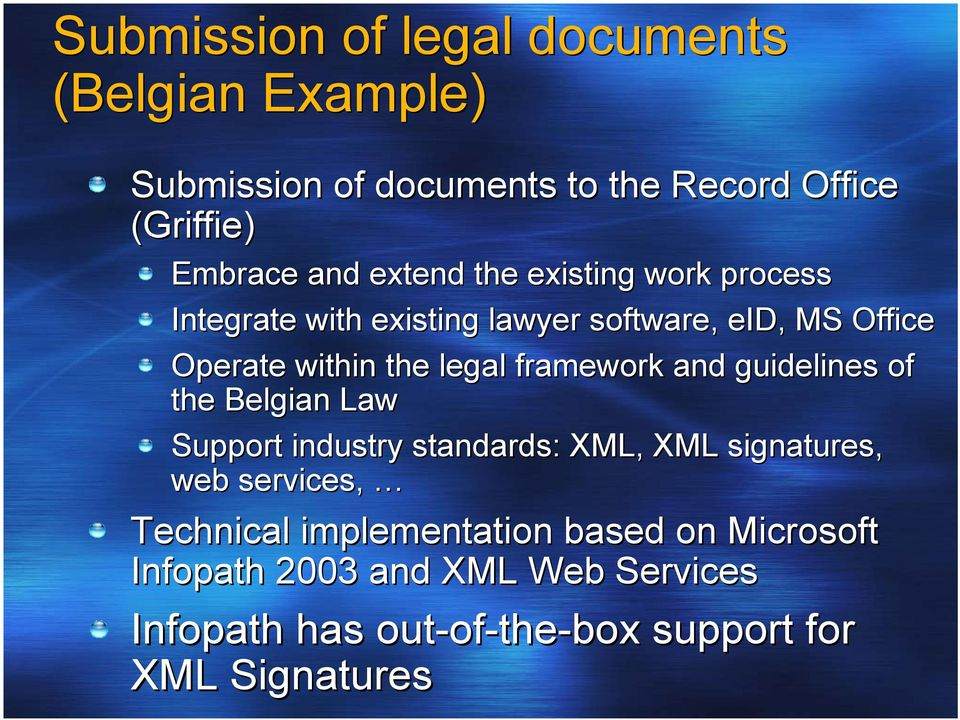 framework and guidelines of the Belgian Law Support industry standards: XML, XML signatures, web services, Technical