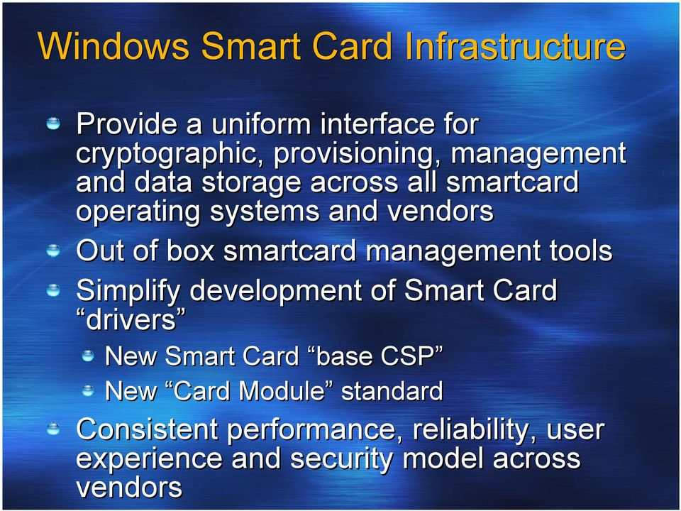 smartcard management tools Simplify development of Smart Card drivers New Smart Card base CSP New