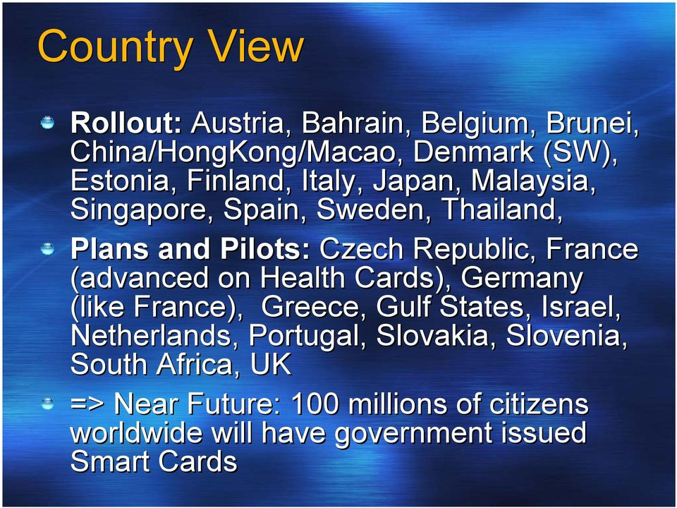 on Health Cards), Germany (like France), Greece, Gulf States, Israel, Netherlands, Portugal, Slovakia,
