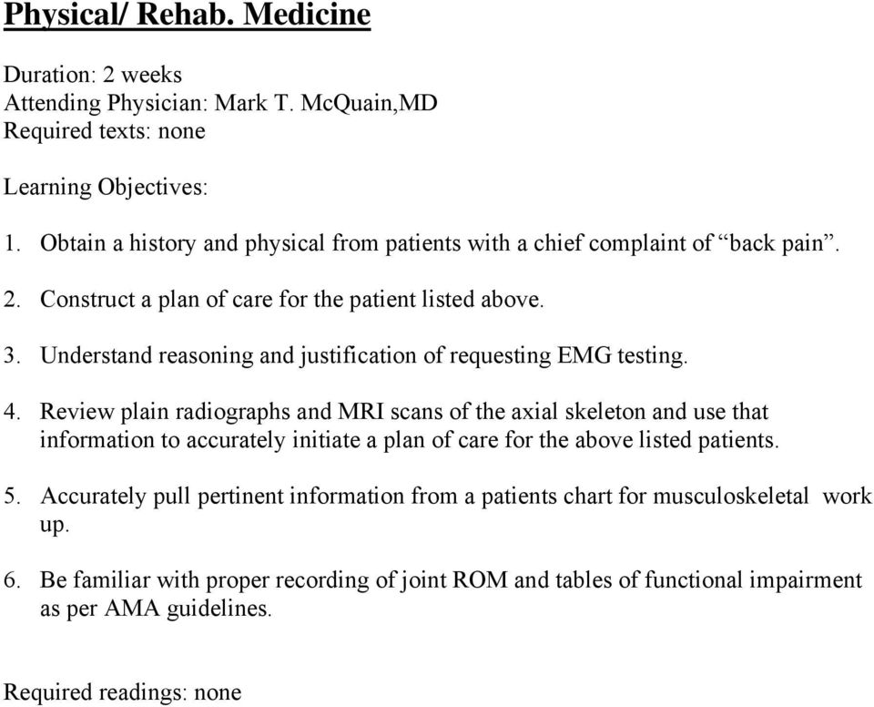 Understand reasoning and justification of requesting EMG testing. 4.