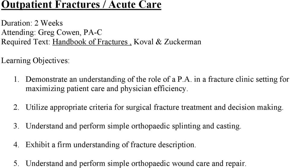Utilize appropriate criteria for surgical fracture treatment and decision making. 3.