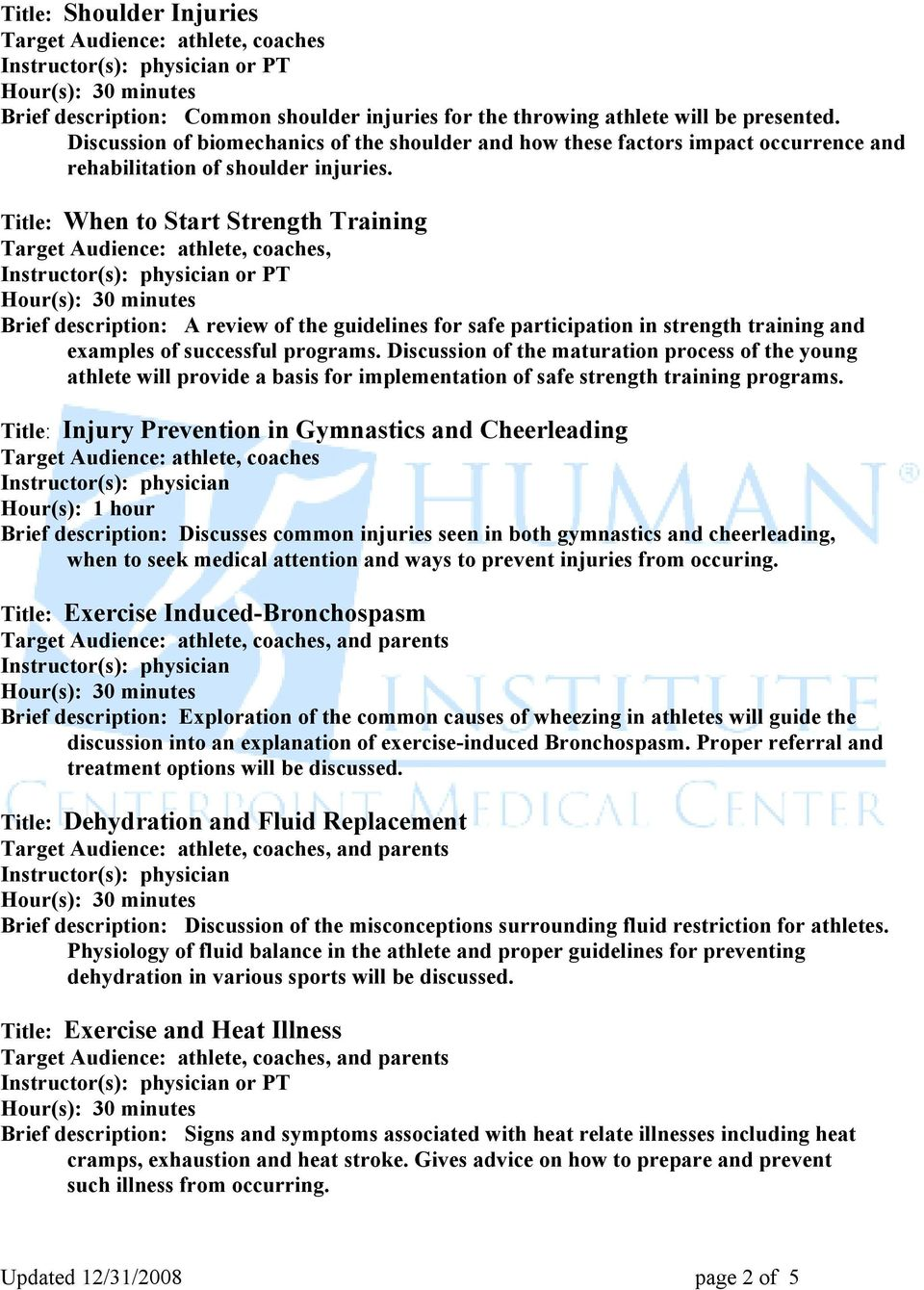 Title: When to Start Strength Training, or PT Brief description: A review of the guidelines for safe participation in strength training and examples of successful programs.