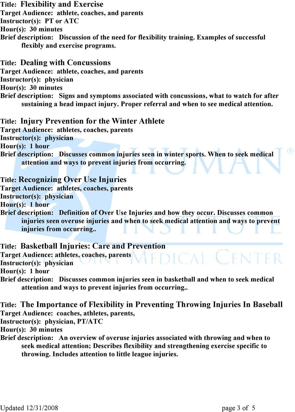 Proper referral and when to see medical attention. Title: Injury Prevention for the Winter Athlete Brief description: Discusses common injuries seen in winter sports.