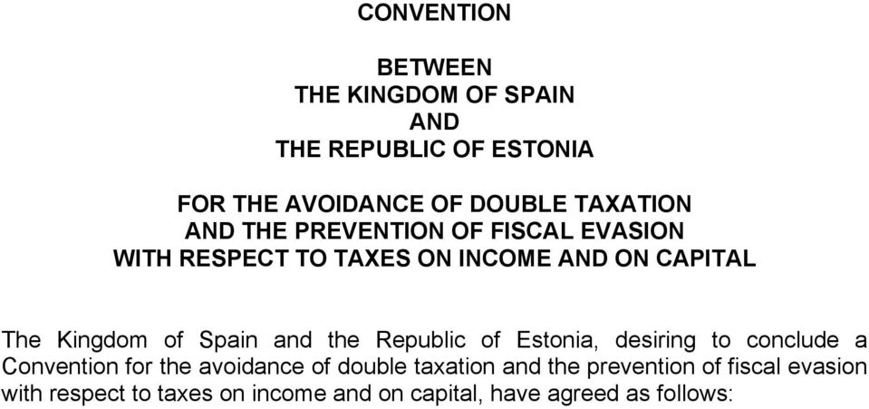 and the Republic of Estonia, desiring to conclude a Convention for the avoidance of double taxation and